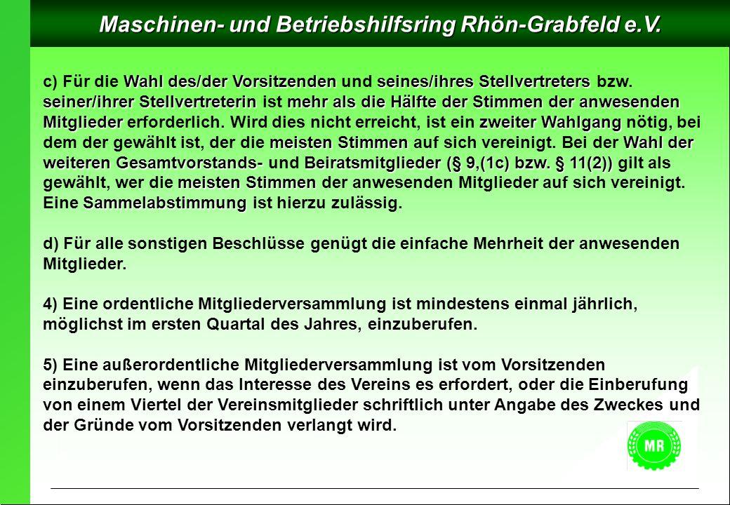 Maschinen- und Betriebshilfsring Rhön-Grabfeld e.V. Wahl des/der Vorsitzendenseines/ihres Stellvertreters seiner/ihrerStellvertreterinmehr als die Häl