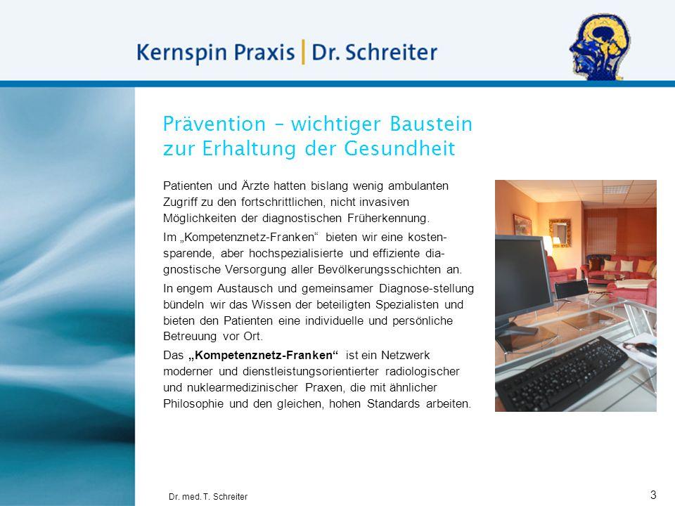 Dr. med. T. Schreiter 3 Prävention – wichtiger Baustein zur Erhaltung der Gesundheit Patienten und Ärzte hatten bislang wenig ambulanten Zugriff zu de