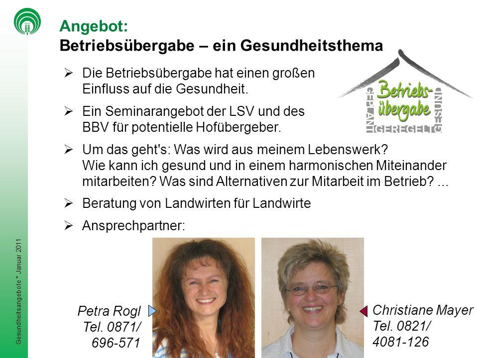Gesundheitsangebote * Januar 2011 Die Betriebsübergabe hat einen großen Einfluss auf die Gesundheit.