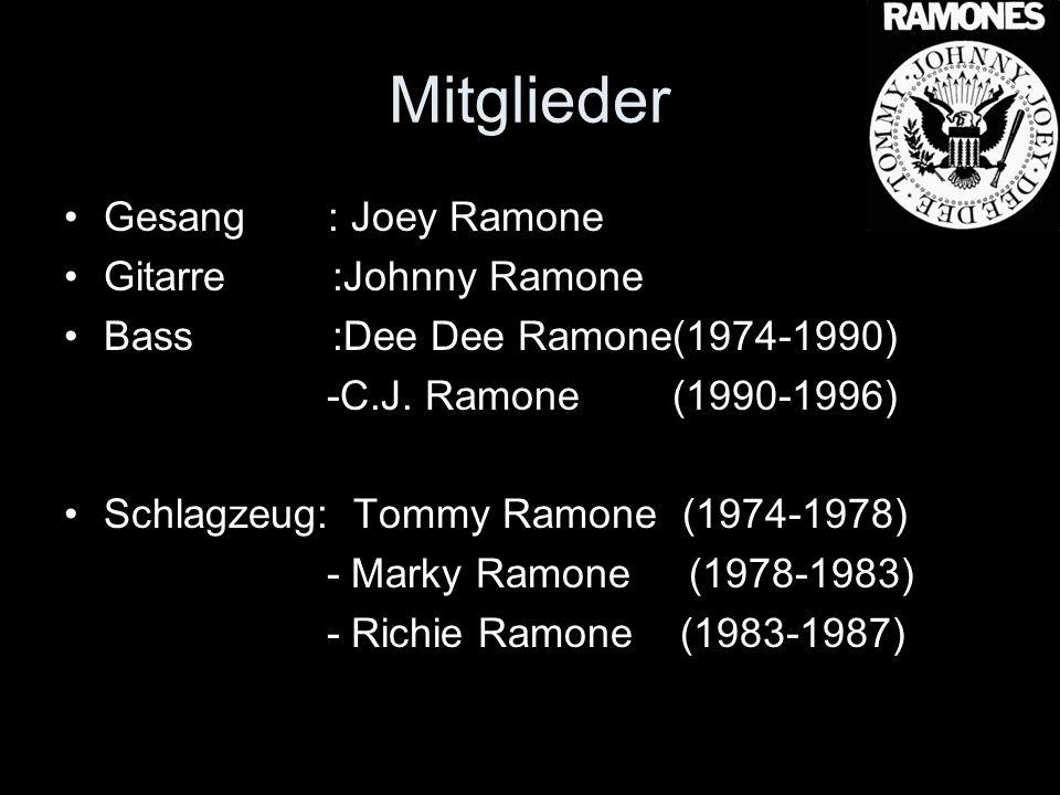 Mitglieder Gesang : Joey Ramone Gitarre :Johnny Ramone Bass :Dee Dee Ramone(1974-1990) -C.J. Ramone (1990-1996) Schlagzeug: Tommy Ramone (1974-1978) -