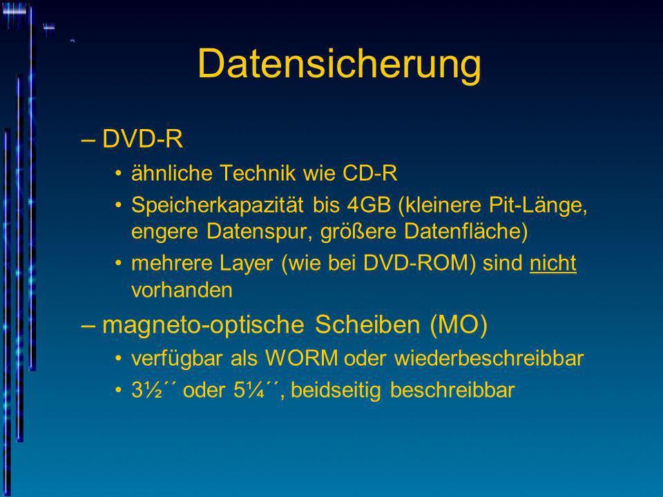 Datensicherung –DVD-R ähnliche Technik wie CD-R Speicherkapazität bis 4GB (kleinere Pit-Länge, engere Datenspur, größere Datenfläche) mehrere Layer (w