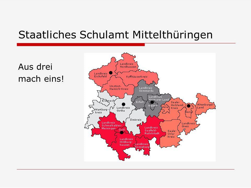 Staatliches Schulamt Mittelthüringen Aus drei mach eins!