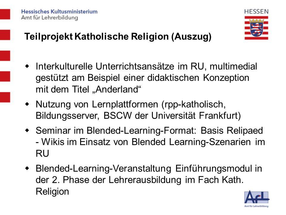 Teilprojekt Katholische Religion (Auszug) Interkulturelle Unterrichtsansätze im RU, multimedial gestützt am Beispiel einer didaktischen Konzeption mit
