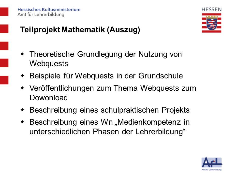 Teilprojekt Mathematik (Auszug) Theoretische Grundlegung der Nutzung von Webquests Beispiele für Webquests in der Grundschule Veröffentlichungen zum T