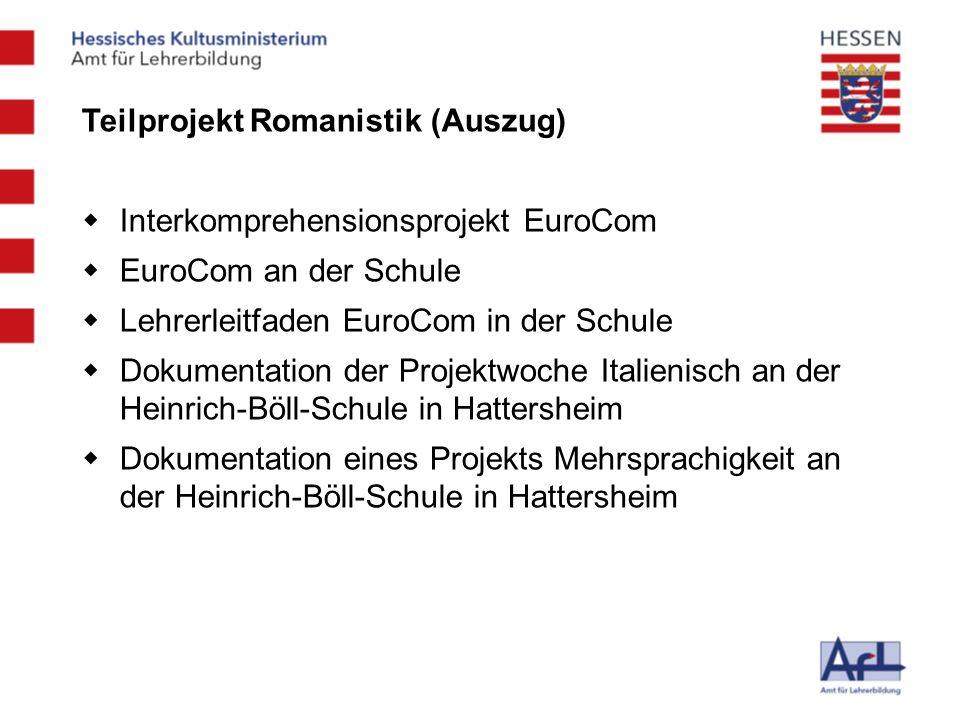 Teilprojekt Romanistik (Auszug) Interkomprehensionsprojekt EuroCom EuroCom an der Schule Lehrerleitfaden EuroCom in der Schule Dokumentation der Proje