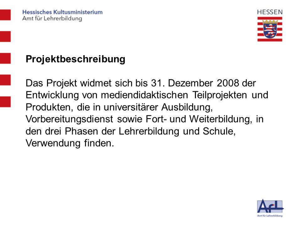 Projektbeschreibung Das Projekt widmet sich bis 31. Dezember 2008 der Entwicklung von mediendidaktischen Teilprojekten und Produkten, die in universit