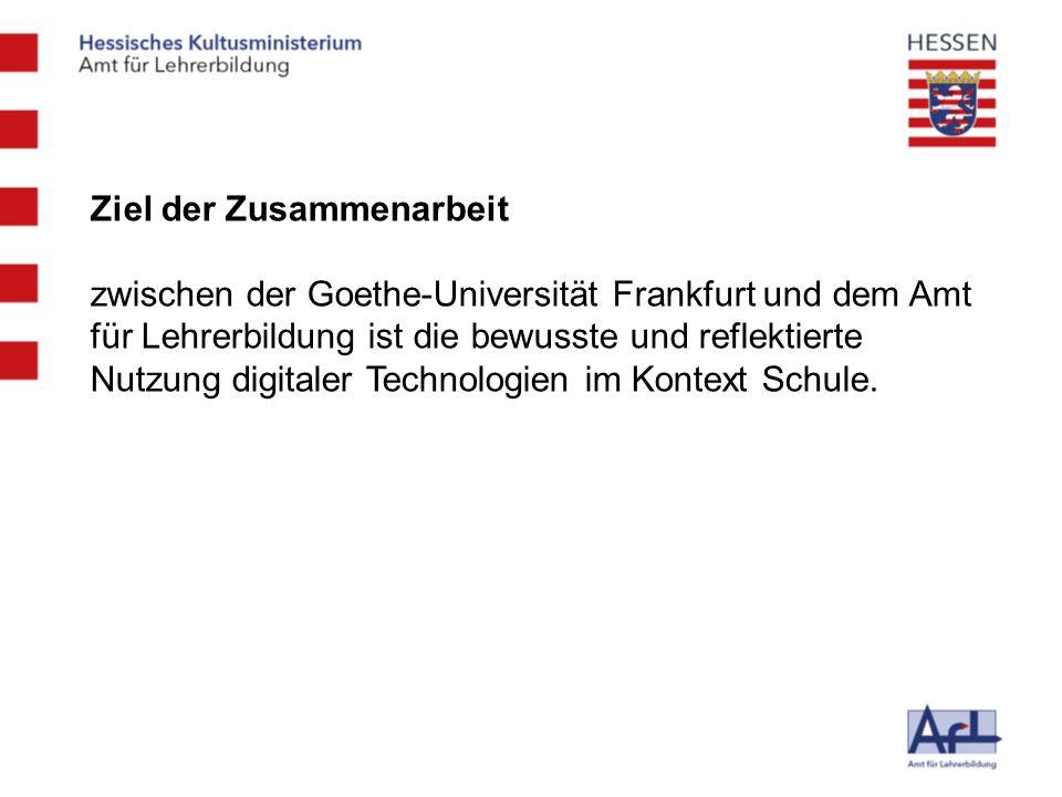 Ziel der Zusammenarbeit zwischen der Goethe-Universität Frankfurt und dem Amt für Lehrerbildung ist die bewusste und reflektierte Nutzung digitaler Te