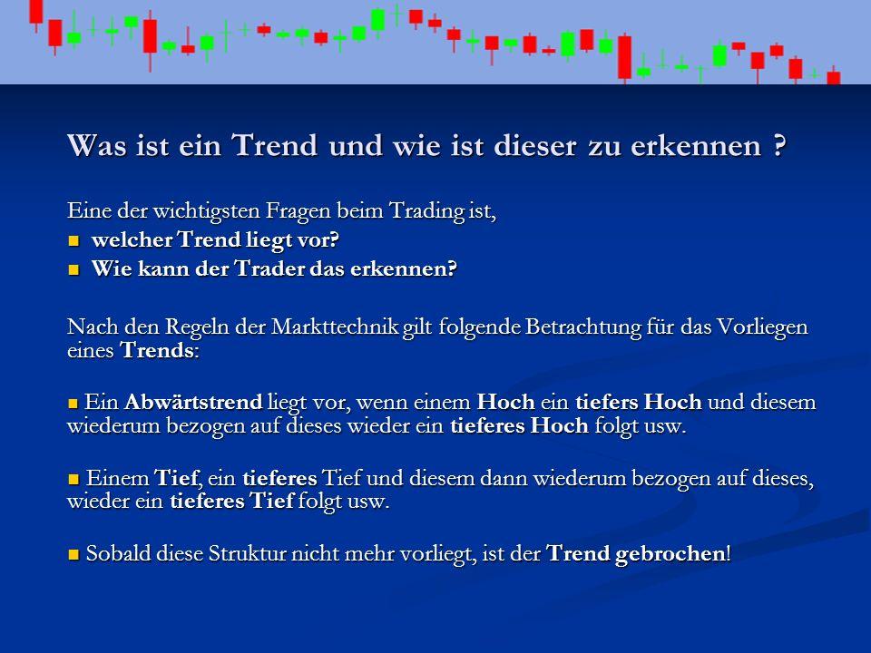 Was ist ein Trend und wie ist dieser zu erkennen ? Eine der wichtigsten Fragen beim Trading ist, welcher Trend liegt vor? welcher Trend liegt vor? Wie
