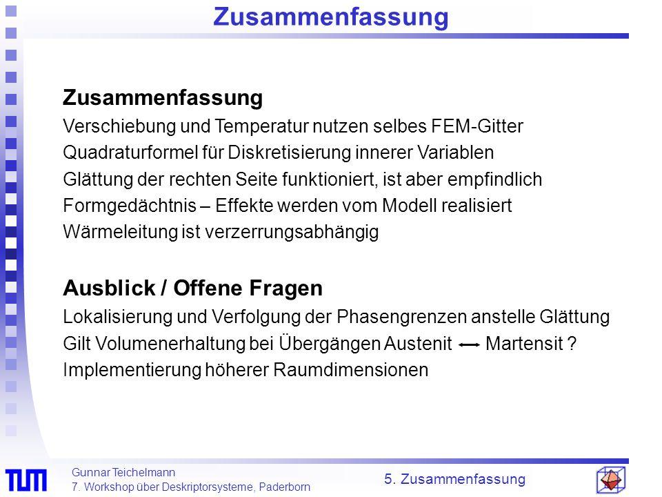 Gunnar Teichelmann 7. Workshop über Deskriptorsysteme, Paderborn Zusammenfassung 5. Zusammenfassung Zusammenfassung Verschiebung und Temperatur nutzen