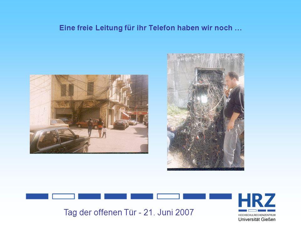 Tag der offenen Tür - 21. Juni 2007 Eine freie Leitung für ihr Telefon haben wir noch …