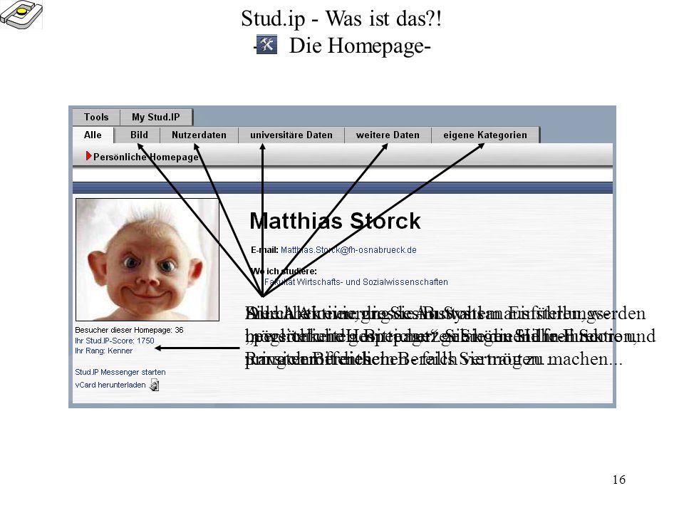 15 Stud.ip - Was ist das?! -Der Planer / Chat - Dieser Screenshot zeigt den Bereich Chat. Es existiert ein globaler, sowie ein persönlicher Chat-Berei