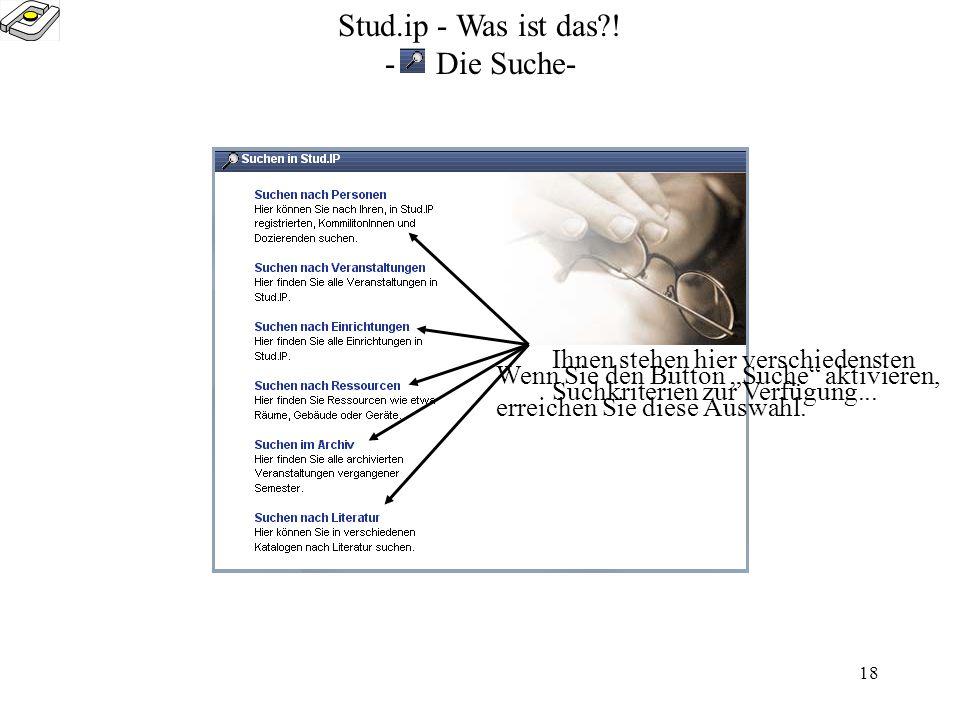 17 Stud.ip - Was ist das?! - Die Homepage 2- Im Bereich universitäre Daten finden Sie diese Auswahlmöglichkeit.Bitte wählen Sie aus diesem Feld die Fa