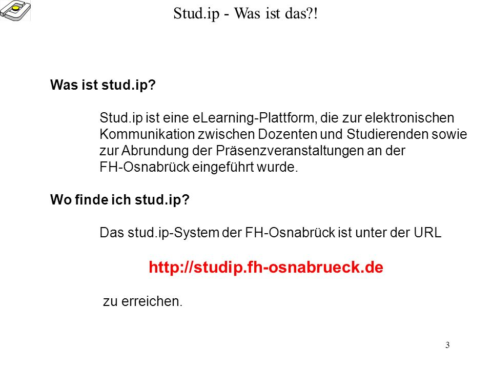 2 Stud.ip - Was ist das?! Zweck dieser Präsentation: Diese Präsentation dient als roter Faden für die ersten Schritte im stud.ip-System. Sie ist bewus