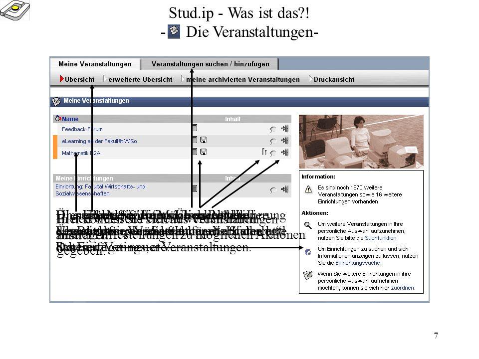 6 Stud.ip - Was ist das?! -Der Startscreen nach der Anmeldung- Diesen Screen finden Sie nach der Anmeldung im System vor. Mit diesem Button gelangen S