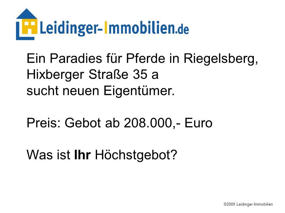 ©2009 Leidinger Immobilien Ein Paradies für Pferde in Riegelsberg, Hixberger Straße 35 a sucht neuen Eigentümer. Preis: Gebot ab 208.000,- Euro Was is