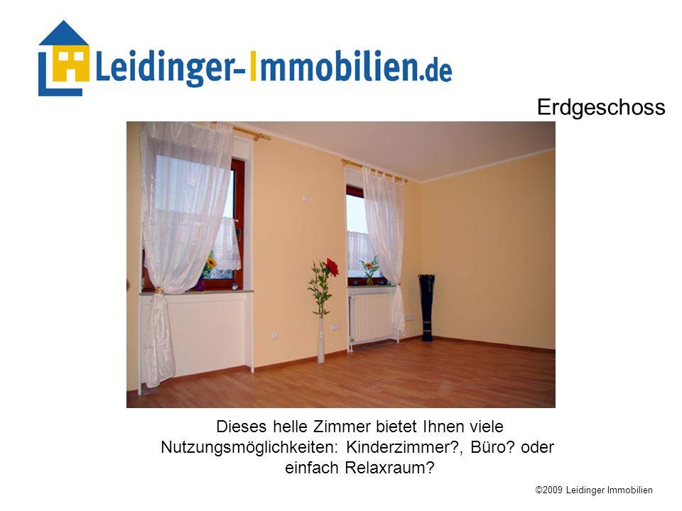 Dieses helle Zimmer bietet Ihnen viele Nutzungsmöglichkeiten: Kinderzimmer?, Büro? oder einfach Relaxraum? ©2009 Leidinger Immobilien Erdgeschoss
