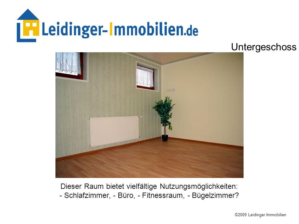 Dieser Raum bietet vielfältige Nutzungsmöglichkeiten: - Schlafzimmer, - Büro, - Fitnessraum, - Bügelzimmer? ©2009 Leidinger Immobilien Untergeschoss