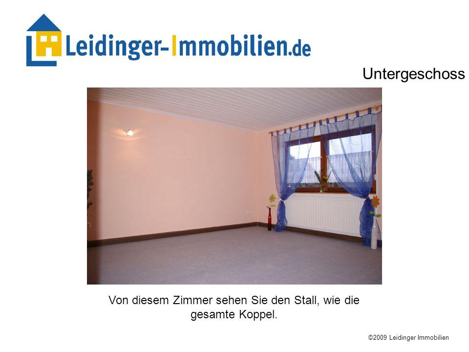 Von diesem Zimmer sehen Sie den Stall, wie die gesamte Koppel. ©2009 Leidinger Immobilien Untergeschoss