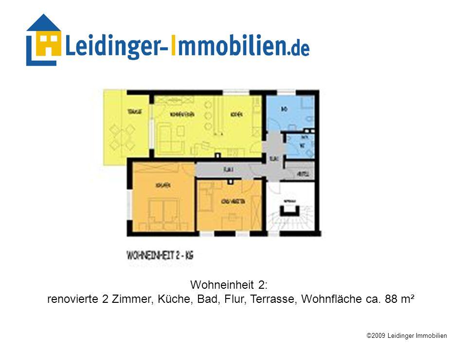 Wohneinheit 2: renovierte 2 Zimmer, Küche, Bad, Flur, Terrasse, Wohnfläche ca. 88 m² ©2009 Leidinger Immobilien