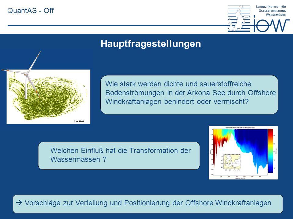 QuantAS - Off Wie stark werden dichte und sauerstoffreiche Bodenströmungen in der Arkona See durch Offshore Windkraftanlagen behindert oder vermischt?