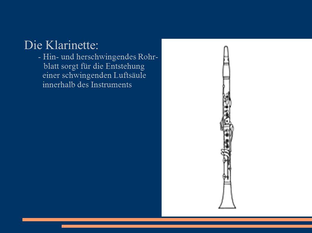 Die Trompete: - Erzeugung der Luftsäule mit Hilfe der vibrierenden Lippen - Exponentialtrichter zur Erzeugung einer stehenden Welle notwendig