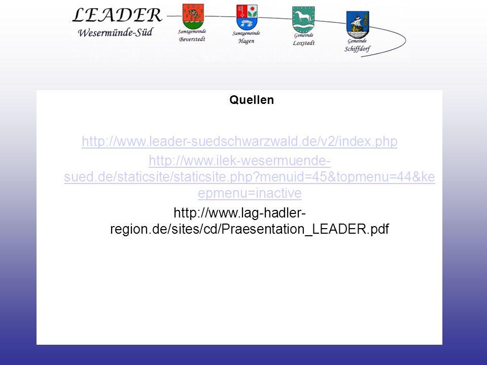Quellen http://www.leader-suedschwarzwald.de/v2/index.php http://www.ilek-wesermuende- sued.de/staticsite/staticsite.php menuid=45&topmenu=44&ke epmenu=inactive http://www.lag-hadler- region.de/sites/cd/Praesentation_LEADER.pdf