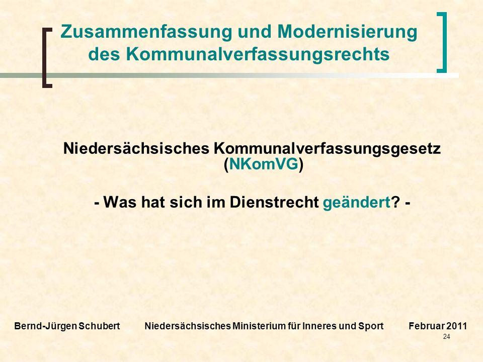 24 Zusammenfassung und Modernisierung des Kommunalverfassungsrechts Niedersächsisches Kommunalverfassungsgesetz (NKomVG) - Was hat sich im Dienstrecht