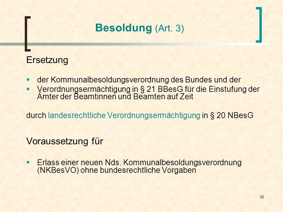 38 Besoldung (Art. 3) Ersetzung der Kommunalbesoldungsverordnung des Bundes und der Verordnungsermächtigung in § 21 BBesG für die Einstufung der Ämter