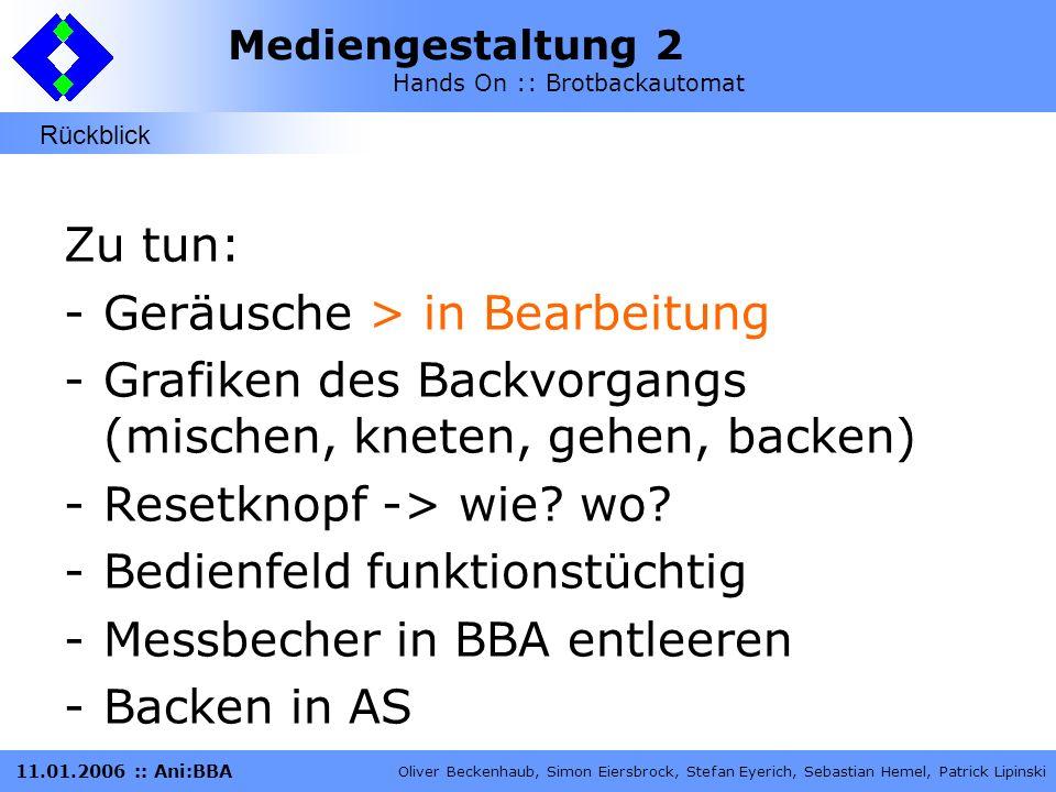 Mediengestaltung 2 Hands On :: Brotbackautomat Oliver Beckenhaub, Simon Eiersbrock, Stefan Eyerich, Sebastian Hemel, Patrick Lipinski 11.01.2006 :: Ani:BBA Neue Grafiken: Bedienfeld -Endlich final.