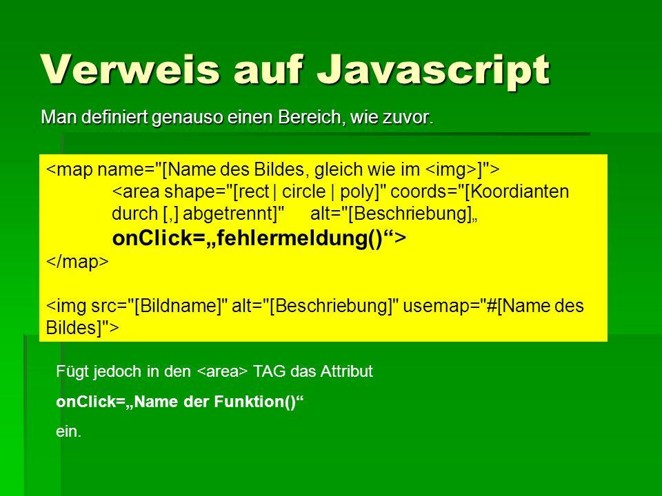 Verweis auf Javascript Man definiert genauso einen Bereich, wie zuvor. ]