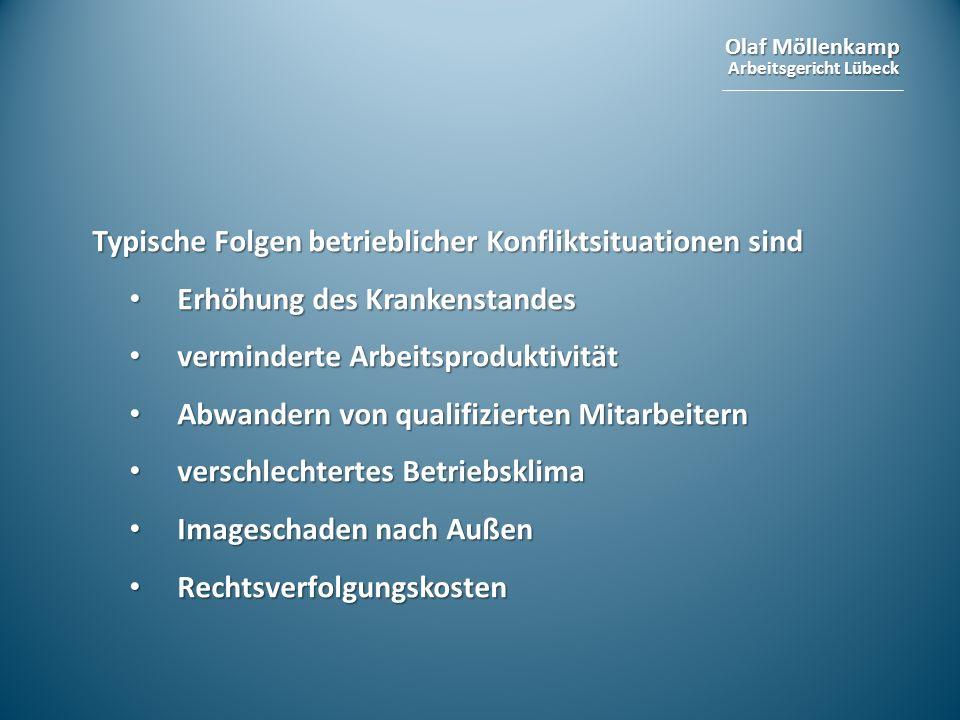 Olaf Möllenkamp Arbeitsgericht Lübeck Typische Folgen betrieblicher Konfliktsituationen sind Erhöhung des Krankenstandes Erhöhung des Krankenstandes v