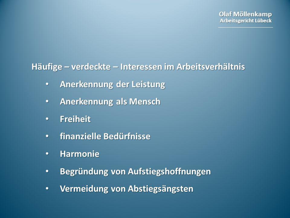 Olaf Möllenkamp Arbeitsgericht Lübeck Häufige – verdeckte – Interessen im Arbeitsverhältnis Anerkennung der Leistung Anerkennung der Leistung Anerkenn