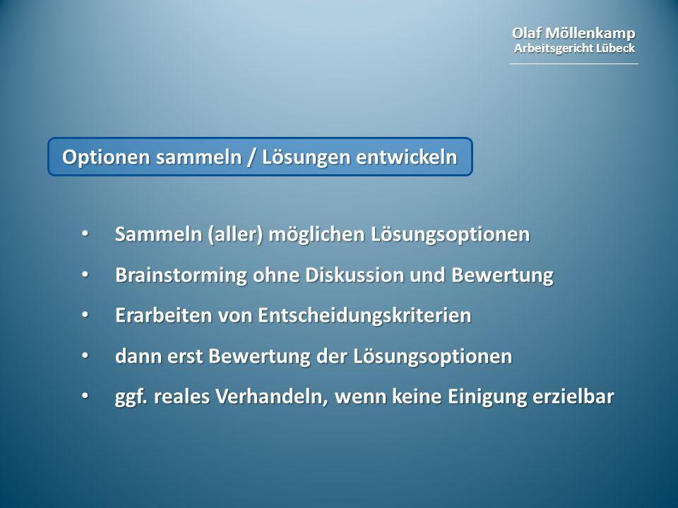 Olaf Möllenkamp Arbeitsgericht Lübeck Optionen sammeln / Lösungen entwickeln Sammeln (aller) möglichen Lösungsoptionen Sammeln (aller) möglichen Lösun