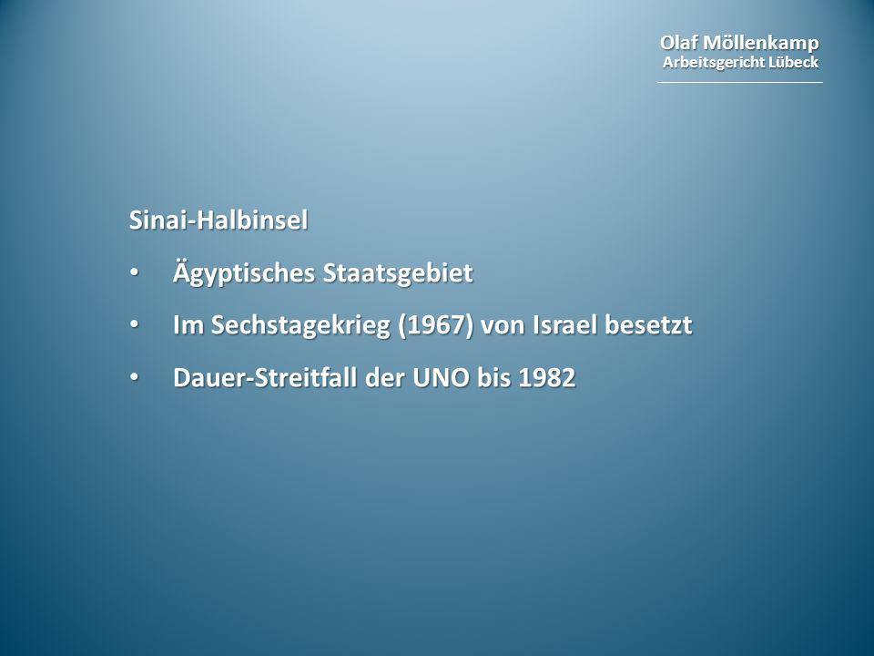Olaf Möllenkamp Arbeitsgericht Lübeck Sinai-Halbinsel Ägyptisches Staatsgebiet Ägyptisches Staatsgebiet Im Sechstagekrieg (1967) von Israel besetzt Im
