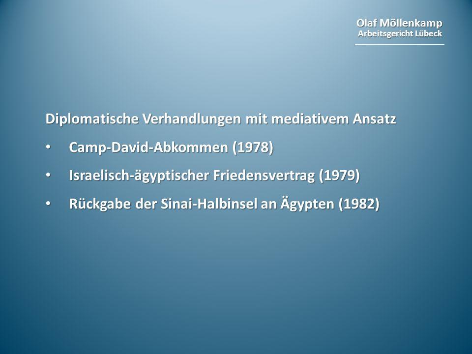 Olaf Möllenkamp Arbeitsgericht Lübeck Diplomatische Verhandlungen mit mediativem Ansatz Camp-David-Abkommen (1978) Camp-David-Abkommen (1978) Israelis