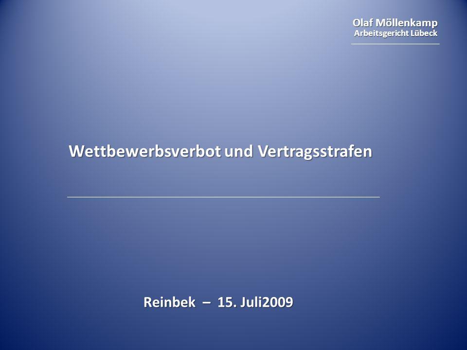 Olaf Möllenkamp Arbeitsgericht Lübeck Wettbewerbsverbot und Vertragsstrafen Reinbek – 15. Juli2009