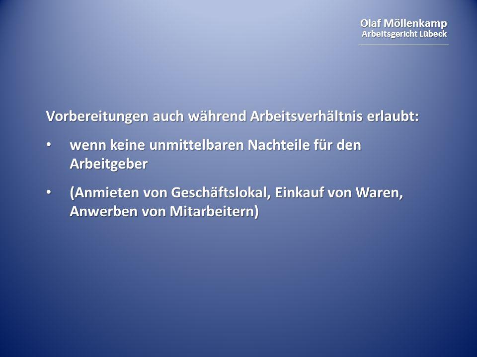 Olaf Möllenkamp Arbeitsgericht Lübeck Vorbereitungen auch während Arbeitsverhältnis erlaubt: wenn keine unmittelbaren Nachteile für den Arbeitgeber we