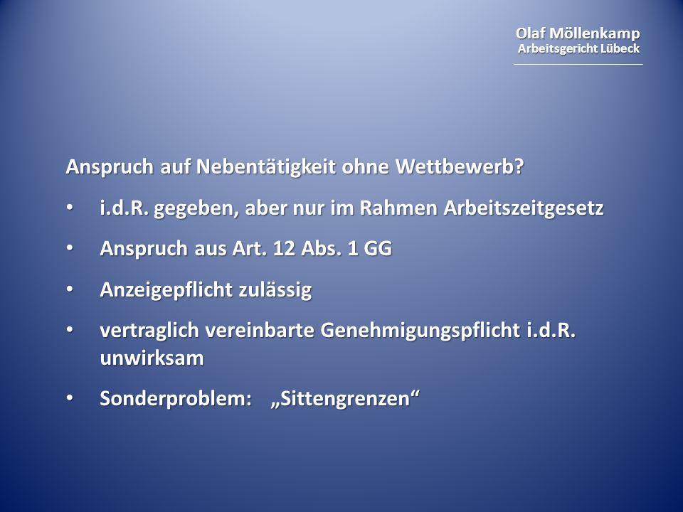 Olaf Möllenkamp Arbeitsgericht Lübeck Anspruch auf Nebentätigkeit ohne Wettbewerb? i.d.R. gegeben, aber nur im Rahmen Arbeitszeitgesetz i.d.R. gegeben