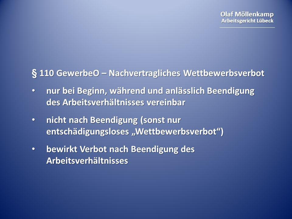 Olaf Möllenkamp Arbeitsgericht Lübeck § 110 GewerbeO – Nachvertragliches Wettbewerbsverbot nur bei Beginn, während und anlässlich Beendigung des Arbei