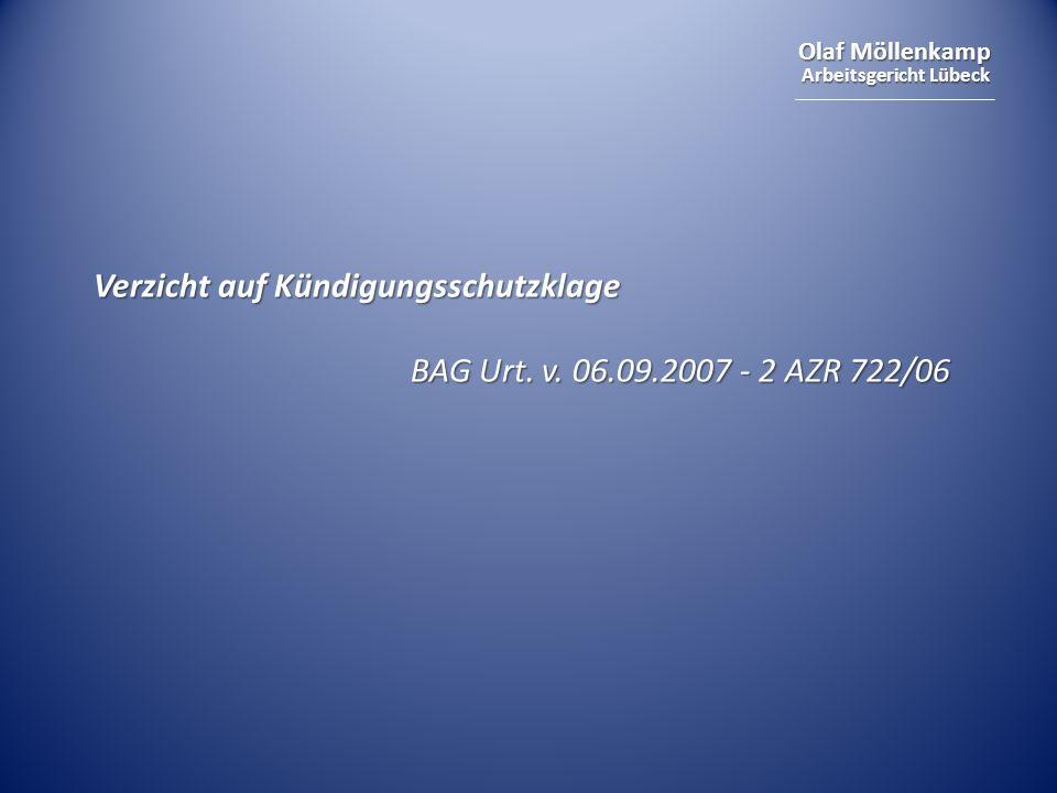 Olaf Möllenkamp Arbeitsgericht Lübeck Verzicht auf Kündigungsschutzklage BAG Urt. v. 06.09.2007 - 2 AZR 722/06