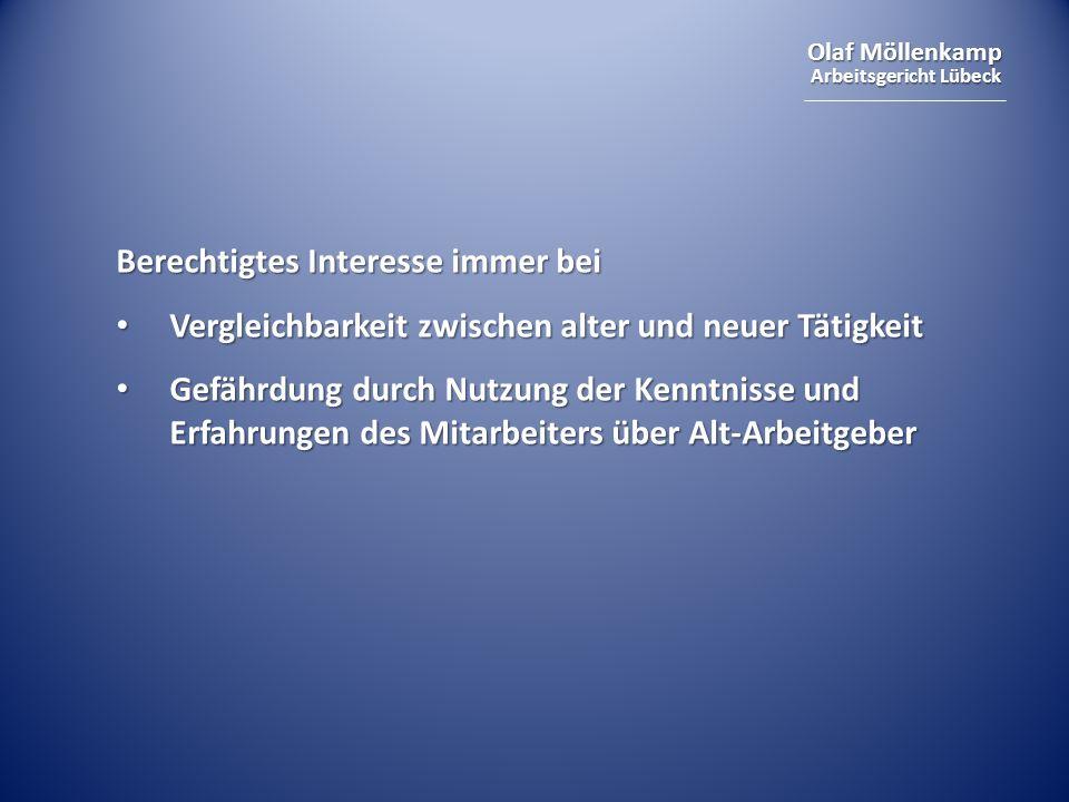 Olaf Möllenkamp Arbeitsgericht Lübeck Berechtigtes Interesse immer bei Vergleichbarkeit zwischen alter und neuer Tätigkeit Vergleichbarkeit zwischen a