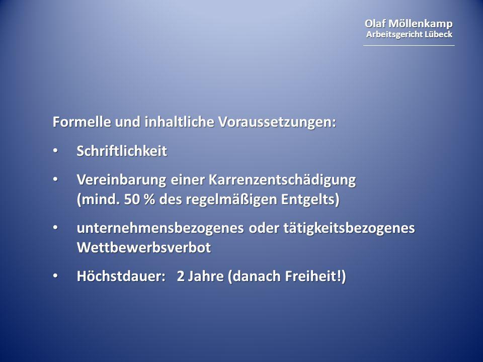 Olaf Möllenkamp Arbeitsgericht Lübeck Formelle und inhaltliche Voraussetzungen: Schriftlichkeit Schriftlichkeit Vereinbarung einer Karrenzentschädigun