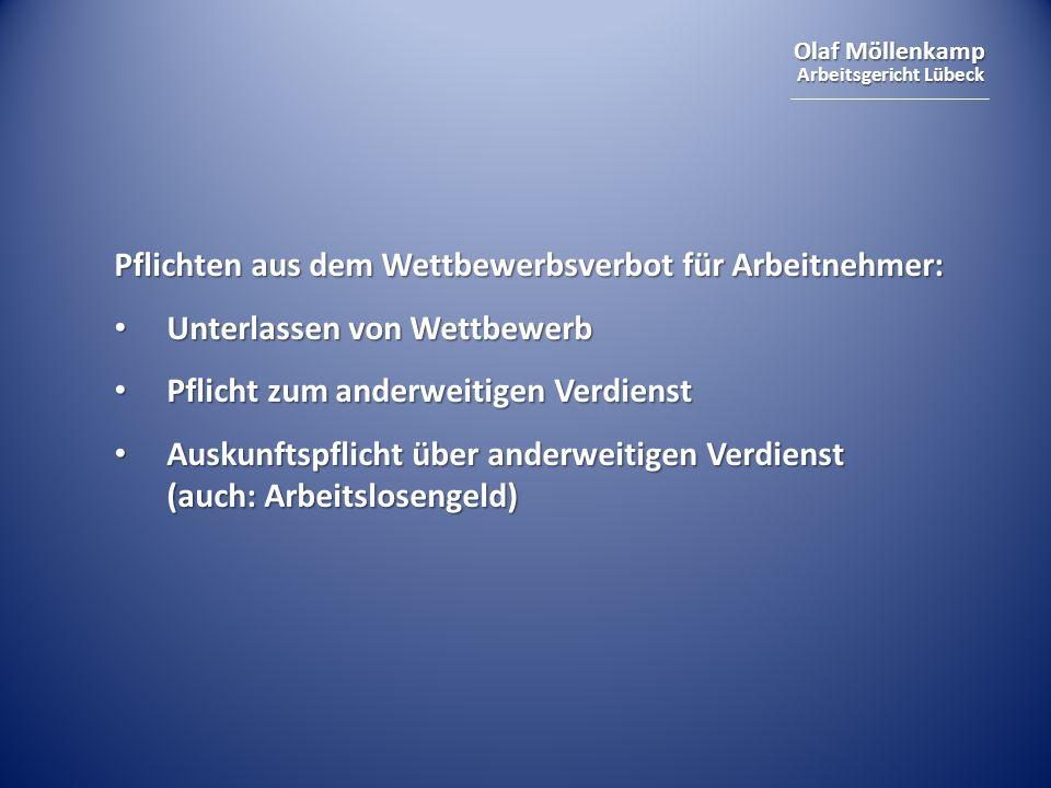Olaf Möllenkamp Arbeitsgericht Lübeck Pflichten aus dem Wettbewerbsverbot für Arbeitnehmer: Unterlassen von Wettbewerb Unterlassen von Wettbewerb Pfli