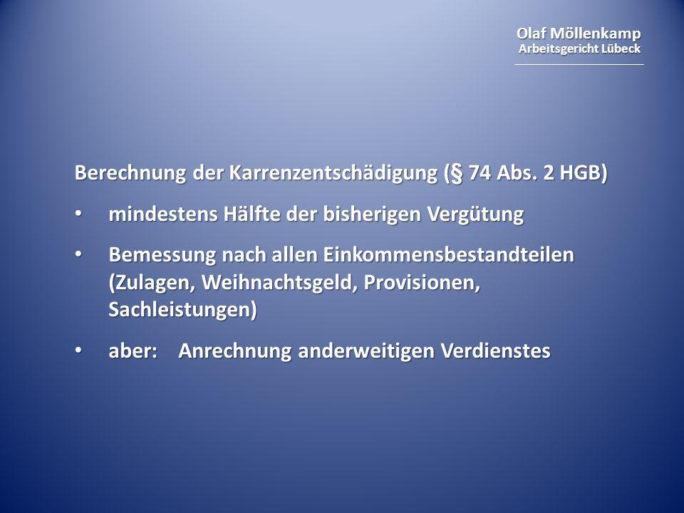 Olaf Möllenkamp Arbeitsgericht Lübeck Berechnung der Karrenzentschädigung (§ 74 Abs. 2 HGB) mindestens Hälfte der bisherigen Vergütung mindestens Hälf