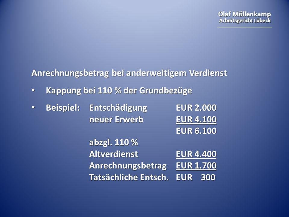 Olaf Möllenkamp Arbeitsgericht Lübeck Anrechnungsbetrag bei anderweitigem Verdienst Kappung bei 110 % der Grundbezüge Kappung bei 110 % der Grundbezüg