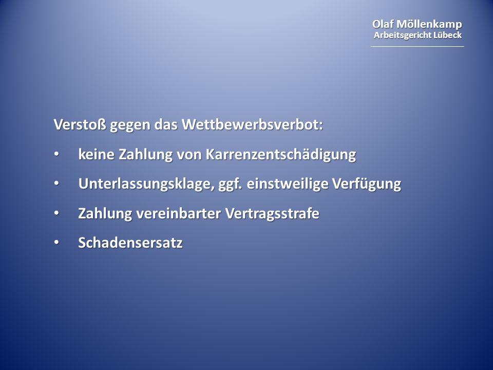 Olaf Möllenkamp Arbeitsgericht Lübeck Verstoß gegen das Wettbewerbsverbot: keine Zahlung von Karrenzentschädigung keine Zahlung von Karrenzentschädigu