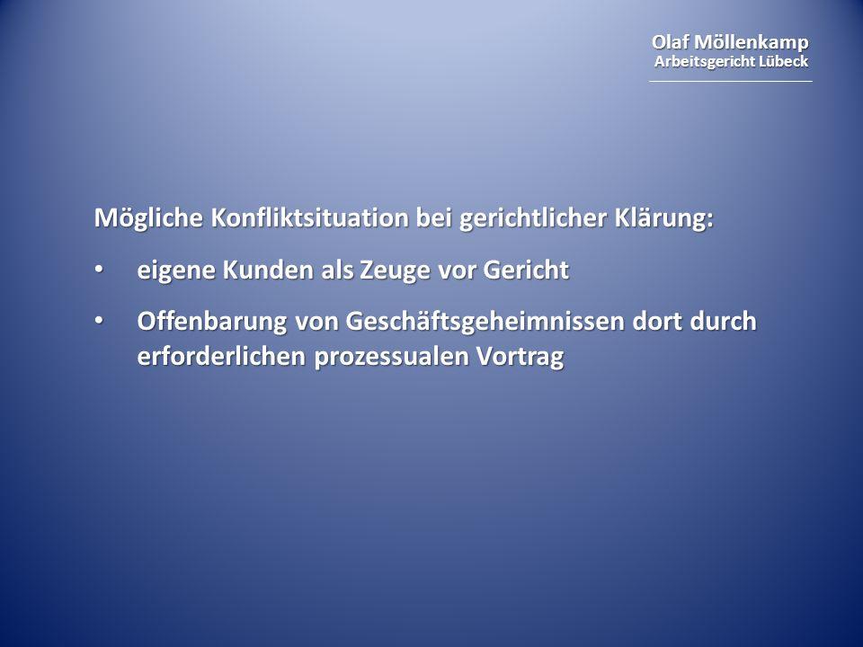 Olaf Möllenkamp Arbeitsgericht Lübeck Mögliche Konfliktsituation bei gerichtlicher Klärung: eigene Kunden als Zeuge vor Gericht eigene Kunden als Zeug