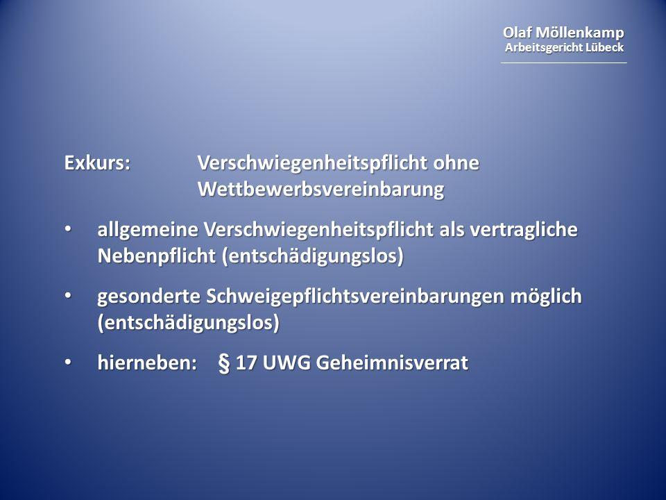 Olaf Möllenkamp Arbeitsgericht Lübeck Exkurs: Verschwiegenheitspflicht ohne Wettbewerbsvereinbarung allgemeine Verschwiegenheitspflicht als vertraglic