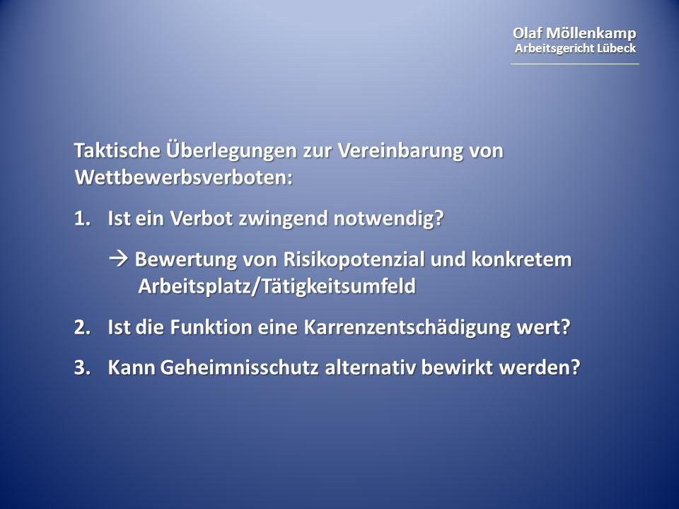 Olaf Möllenkamp Arbeitsgericht Lübeck Taktische Überlegungen zur Vereinbarung von Wettbewerbsverboten: 1.Ist ein Verbot zwingend notwendig? Bewertung