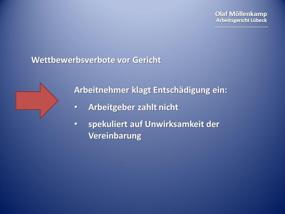 Olaf Möllenkamp Arbeitsgericht Lübeck Wettbewerbsverbote vor Gericht Arbeitnehmer klagt Entschädigung ein: Arbeitgeber zahlt nicht Arbeitgeber zahlt n